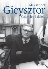 okładka Aleksander Gieysztor Człowiek i dzieło, Książka |