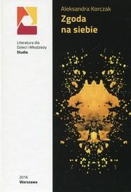 okładka Zgoda na siebie, Książka | Korczak Aleksandra