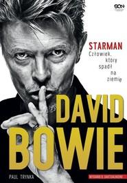 okładka David Bowie STARMAN Człowiek który spadł na ziemię, Książka | Paul Trynka