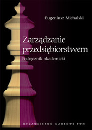 okładka Zarządzanie przedsiębiorstwem Podręcznik akademicki, Książka | Eugeniusz  Michalski