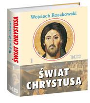 okładka Świat Chrystusa Tom 1, Książka | Wojciech  Roszkowski