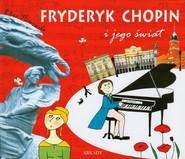 okładka Fryderyk Chopin i jego świat, Książka | Eliza Piotrowska