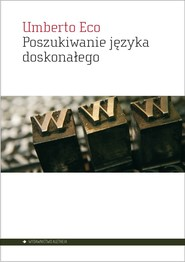 okładka Poszukiwanie języka doskonałego w kulturze europejskiej, Książka   Umberto Eco