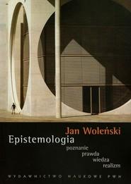 okładka Epistemologia poznanie prawda wiedza realizm, Książka | Jan Woleński