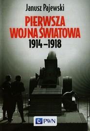 okładka Pierwsza wojna światowa 1914-1918, Książka | Pajewski Janusz