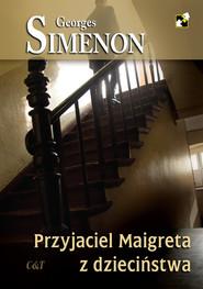 okładka Przyjaciel Maigreta z dzieciństwa, Książka   Georges Simenon