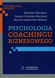 okładka Psychologia coachingu biznesowego, Książka | Zdzisław Nieckarz, Sylwia Celińska-Nieckarz, Dorota Godlewska-Werner