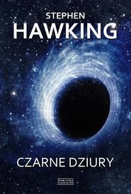 okładka Czarne dziury, Książka | Stephen Hawking