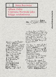 okładka Album Orbis Cypriana Norwida jako księga sztukmistrza, Książka   Anna Borowiec