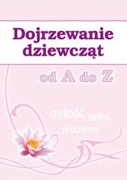 okładka Dojrzewanie dziewcząt od A do Z Miłość, seks, problemy, Książka | Ewa  Stompor