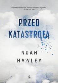 okładka Przed katastrofą, Książka | Noah Hawley