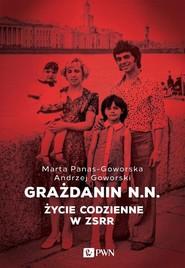 okładka Grażdanin N.N. Życie codzienne w ZSRR, Książka | Andrzej  Goworski, Marta  Panas-Goworska