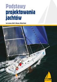 okładka Podstawy projektowania jachtów, Książka   Lars Larsson, Rolf E. Eliasson, Michał Orych