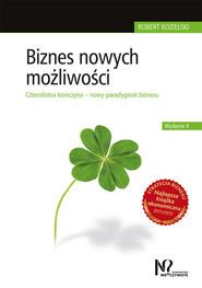 okładka Biznes nowych możliwości Czterolistna koniczyna – nowy paradygmat biznesu, Książka | Robert Kozielski