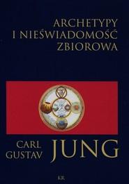 okładka Archetypy i nieświadomość zbiorowa, Książka   Carl Gustav Jung