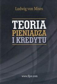okładka Teoria pieniądza i kredytu, Książka | Mises Ludwig