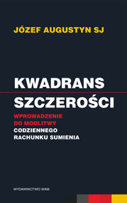okładka Kwadrans szczerości Wprowadzenie do modlitwy codziennego rachunku sumienia, Książka | Augustyn Józef