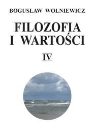 okładka Filozofia i wartości IV, Książka | Wolniewicz Bogusław