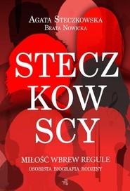 okładka Steczkowscy. Miłość wbrew regule, Książka | Steczkowska Agata, Beata Nowicka