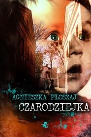 okładka Czarodziejka, Książka | Płoszaj Agnieszka