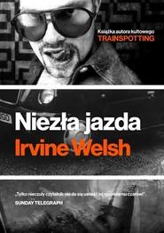 okładka Niezła jazda, Książka | Irvine Welsh