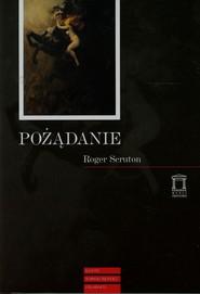 okładka Pożądanie, Książka | Roger Scruton