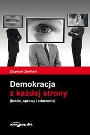 okładka Demokracja z każdej strony ludzie, sprawy i zdarzenia, Książka | Zieliński Zygmunt