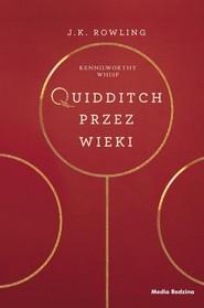okładka Quidditch przez wieki, Książka   J.K. Rowling