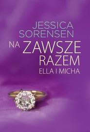 okładka Na zawsze razem Ella i Micha, Książka | Jessica Sorensen