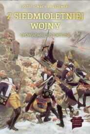 okładka Z siedmioletniej wojny Opowiadanie historyczne, Książka | Józef Ignacy Kraszewski