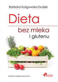 okładka Dieta bez mleka i glutenu. Wydanie drugie poprawione, Książka | Kuligowska-Dudek Barbara