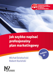 okładka Jak szybko napisać profesjonalny plan marketingowy, Książka | Michał Dziekoński, Robert Kozielski