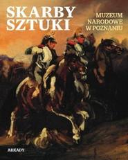 okładka Skarby sztuki Muzeum Narodowe w Poznaniu, Książka  