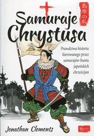 okładka Samuraje Chrystusa, Książka | Jonathan Clements