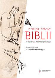 okładka Z drugiej strony Biblii Antologia noweli biblijnej, Książka   Marek Starowieyski