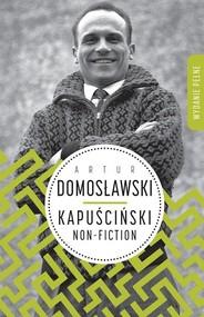 okładka Kapuściński non-fiction, Książka | Artur Domosławski