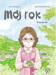 okładka Mój rok Wiosna Komiks, Książka | Jiro Taniguchi, Jean-David Morvan