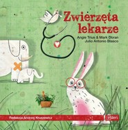 okładka Zwierzęta lekarze, Książka   Angie Trius, Mark Doran, Julio Antonio Blasco