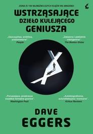 okładka Wstrząsające dzieło kulejącego geniusza, Książka | Dave Eggers