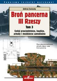 okładka Broń pancerna III Rzeszy Tom 3 Czołgi przeciwlotnicze, haubice, armaty i moździerze samobieżne, Książka | Andrzej Zasieczny