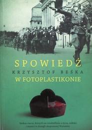 okładka Spowiedź w fotoplastikonie, Książka | Krzysztof Beśka