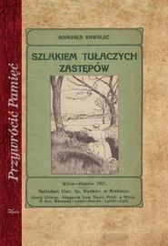 okładka Szlakiem tułaczych zastępów, Książka | Kawalec Romuald