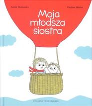 okładka Moja młodsza siostra, Książka | Astrid Desbordes, Pauline Martin
