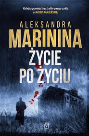 okładka Życie po życiu, Książka | Aleksandra Marinina