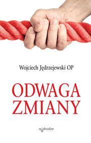 okładka Odwaga zmiany, Książka   Jędrzejewski Wojciech