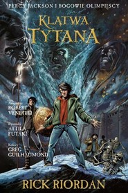 okładka Klątwa Tytana Tom 3 Komiks Percy Jackson i Bogowie Olimpijscy, Książka | Rick Riordan, Robert Venditti, Attila Futaki