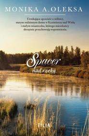 okładka Spacer nad rzeką, Książka | Monika A. Oleksa