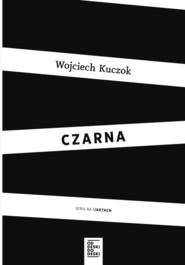 okładka Czarna, Książka | Wojciech Kuczok
