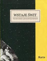 okładka Wstaje świt Dzienniki młodych z pierwszych lat powojennych 1945-1948, Książka  