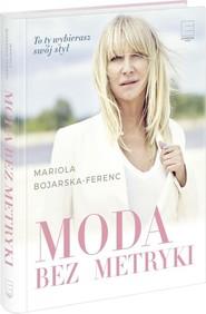 okładka Moda bez metryki, Książka | Mariola  Bojarska-Ferenc